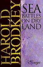 Sea battles on dry land : essays