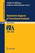 Geometric aspects of functional analysis Israel seminar 2004-2005 ; GAFA 2004-2005Geometric Aspects of Functional Analysis Israel Seminar 2004-2005Geometric aspects of functional analysis