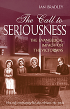 The call to seriousness : the Evangelical impact on the Victorians