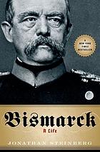 Bismarck : a life