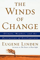 The winds of change : climate, weather, and the destruction of civilizations