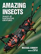 Amazing insects : images of fascinating creatures