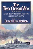 The two ocean war : a short history of the United States Navy in the Second World War