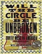 Will the circle be unbroken : country music in America