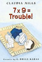 7 x 9 = trouble!