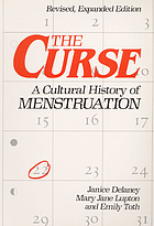 The curse : a cultural history of menstruation