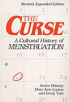 The curse : a cultural history of menstruation