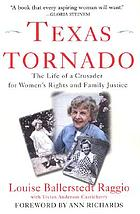 Texas tornado : the autobiography of a crusader for women's rights and family justice