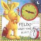 Felix, hoe laat is het? : een klokkijkboek met beweegbare wijzers