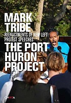 The Port Huron project : reenactments of New Left protest speeches