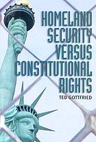 Homeland security versus constitutional rights