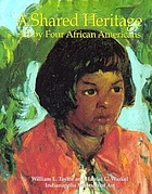 A shared heritage : art by four African Americans