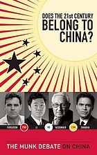 Does the 21st century belong to China? Kissinger and Zakaria vs. Ferguson and Li : the Munk debate on China