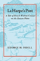 La Harpe's Post Tales of French-Wichita Contact on the Eastern Plains