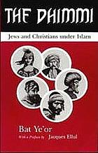 The Dhimmi : Jews and Christians under Islam