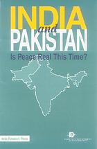 India and Pakistan : is peace real this time