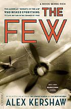 "The few : the American ""Knights of the Air"" who risked everything to save Britain in the summer of 1940"
