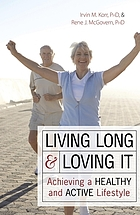 Living long and loving it : achieving a healthy and active lifestyle