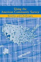 Using the American community survey : benefits and challenges