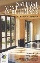 Natural ventilation in buildings : a design handbook