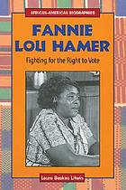 Fannie Lou Hamer : fighting for the right to vote