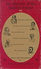Six masters of the Spanish sonnet : essays and translations
