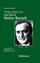 Through a reporter's eyes : the life of Stefan Banach