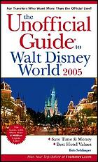 The unofficial guide to Walt Disney World 2005
