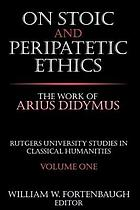 On Stoic and Peripatetic ethics : the work of Arius Didymus
