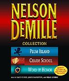 The Nelson DeMille collection : Plum Island, Charm school, Word of honor