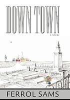 Down town : the journal of James Aloysius Holcombe, Jr. for Ephraim Holcombe Mookinfoos