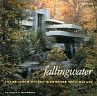 Fallingwater : Frank Lloyd Wright's romance with nature