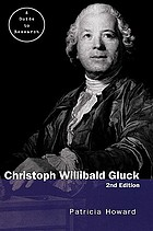 Christoph Willibald Gluck : a guide to research