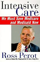 Intensive care : we must save Medicare and Medicaid now
