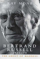 Bertrand Russell, 1921-70 : the ghost of madness