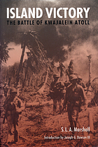 Island victory : the Battle of Kwajalein Atoll