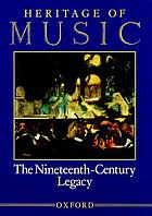 Heritage of music : the nineteenth-century legacy