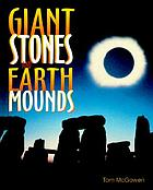 Giant stones and earth mounds