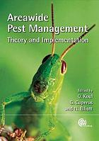 Areawide pest management : theory and implementation