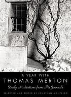 A year with Thomas Merton : daily meditations from his journals