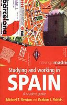 Studying and working in Spain : student guideStudying and working in Spain : a student guide