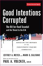 Good intentions corrupted : the Oil-for-Food Program and the threat to the U.N.