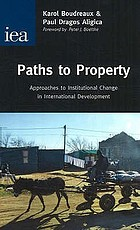 Paths to property : approaches to institutional change in international development