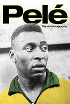 Pelé : the autobiography