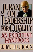 Juran on leadership for quality : an executive handbook
