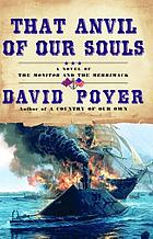 That anvil of our souls : a novel of the Monitor and the Merrimack