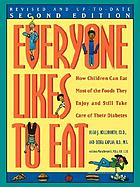 Everyone likes to eat : how children can eat most of the foods they enjoy and still take care of their diabetes