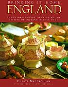 Bringing it home, England : the ultimate guide to creating the feeling of England in your home