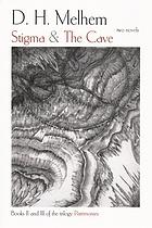 Stigma ; & The cave : two novels