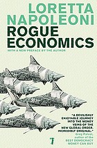 Rogue economics : capitalism's new reality
